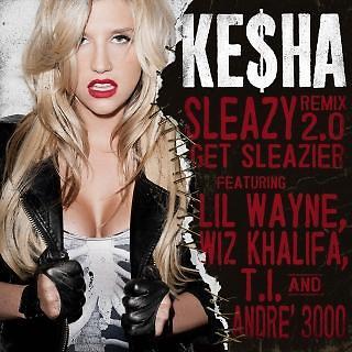 Sleazy Remix 2. 0 Get Sleazier