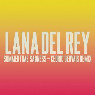 Summertime Sadness Cedric Gervais Remix