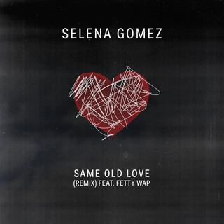 Same Old Love (feat. Fetty Wap)