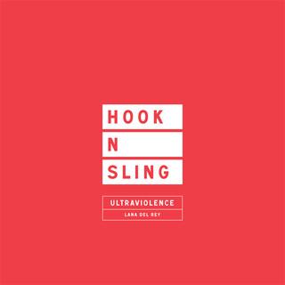 Ultraviolence (Hook N Sling Mix)