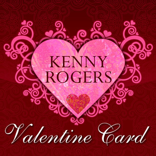 Kenny Rogers Valentine Card Kenny Rogers 肯尼羅傑斯